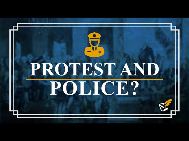 The Role of Police Amid the Riots | Constitution Corner