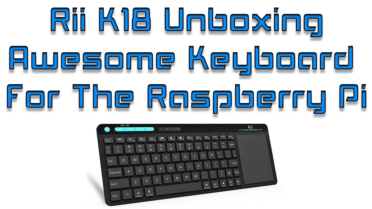 Awesome Keyboard For The Raspberry Pi Rii K18 Wireless Keyboard Unboxing