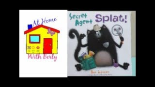 Storytime with Berly: Secret Agent Splat by Rob Scotton
