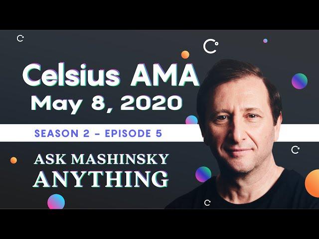 Ask Mashinsky Anything - Friday, May 8, 2020