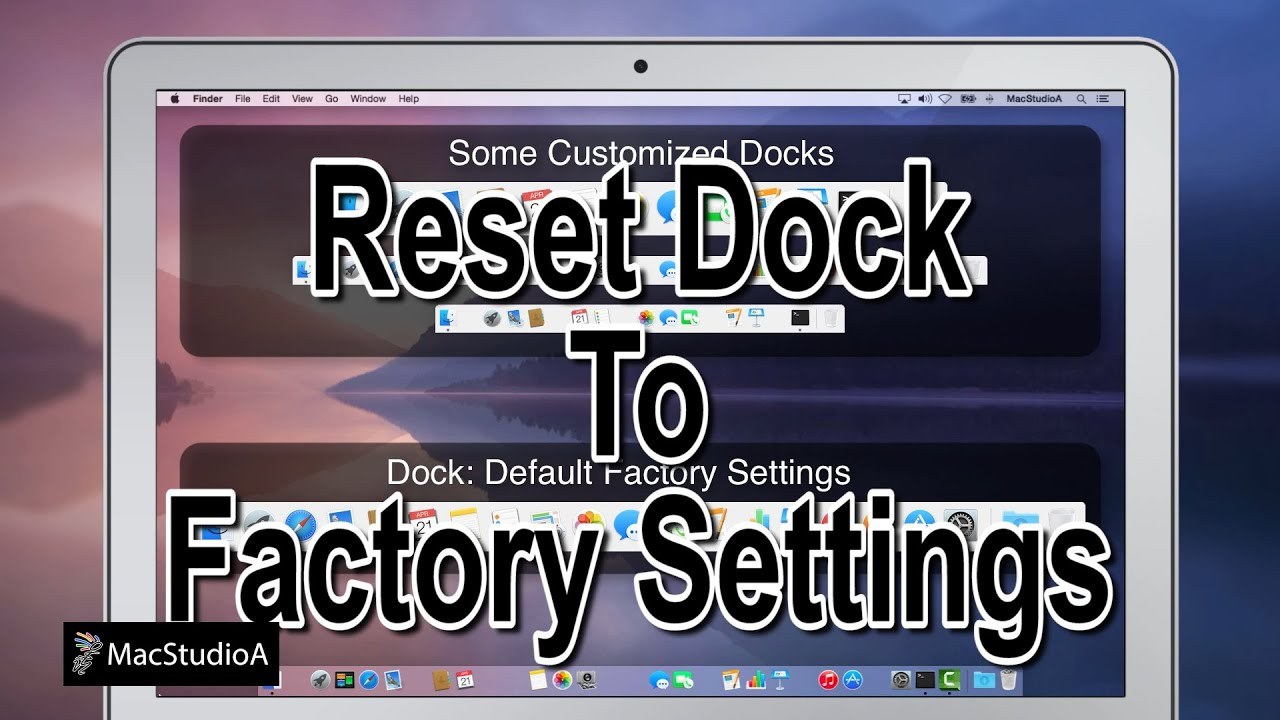 Reset Mac Os X Dock To Default Factory Settings Youtube