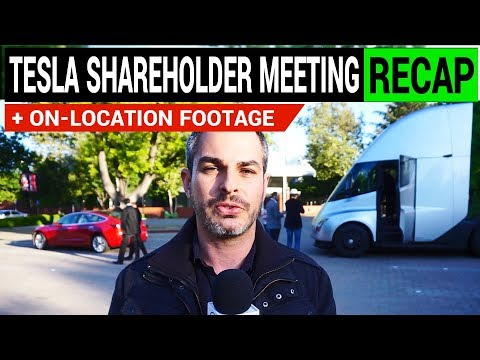 Tesla Shareholder Meeting Recap, PLUS Semi & Roadster footage