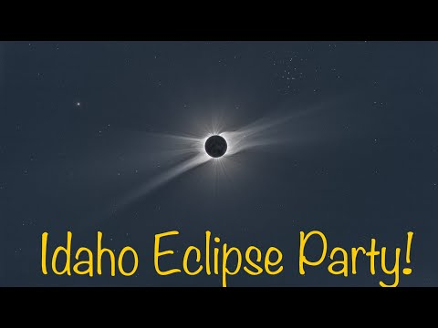 Idaho Solar Eclipse 2017 (Party At Our Place)