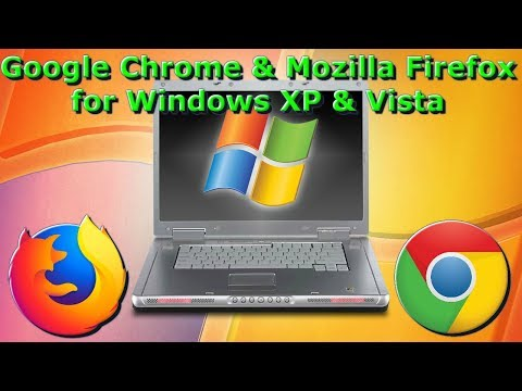 Mozilla Firefox And Google Chrome Last Supported Version For Windows XP And Vista In 2018