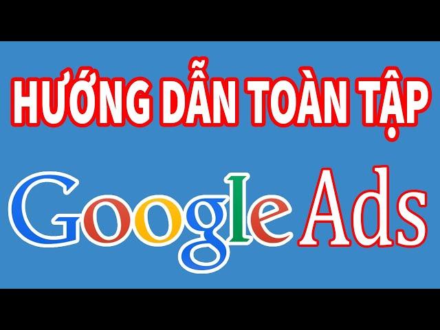[Trương Đình Nam] Hướng dẫn Cách Quảng Cáo Google Adwords Giao Diện Mới 2020 từ A đến Z | Trương Đình Nam
