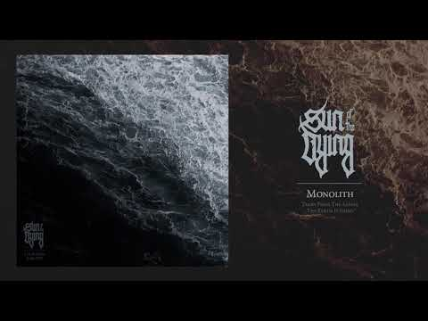 Sun of the Dying - Monolith (Track Premiere 2019) Mp3