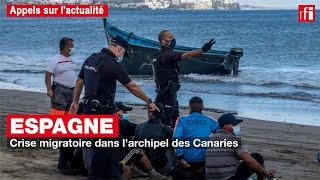 Espagne : crise migratoire dans l'archipel des Canaries