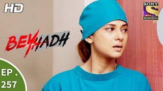 Video Beyhadh - बेहद - Ep 257 - 5th October, 2017 download MP3, 3GP, MP4, WEBM, AVI, FLV September 2019