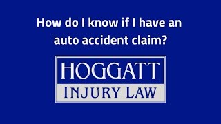 Hoggatt Law Office, P.C. Video - How do I know if I have an auto accident claim?