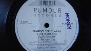 "Sharon Dee Clarke  "" Mr Right "" (The Orr-Some Mix) 1990"
