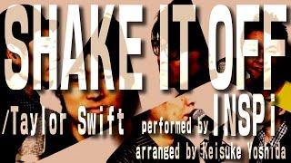 Shake it off / Taylor Swift アカペラグループINSPi(4/26、27にSHIBUY...