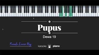 Pupus (FEMALE LOWER KEY) Dewa 19 (KARAOKE PIANO)