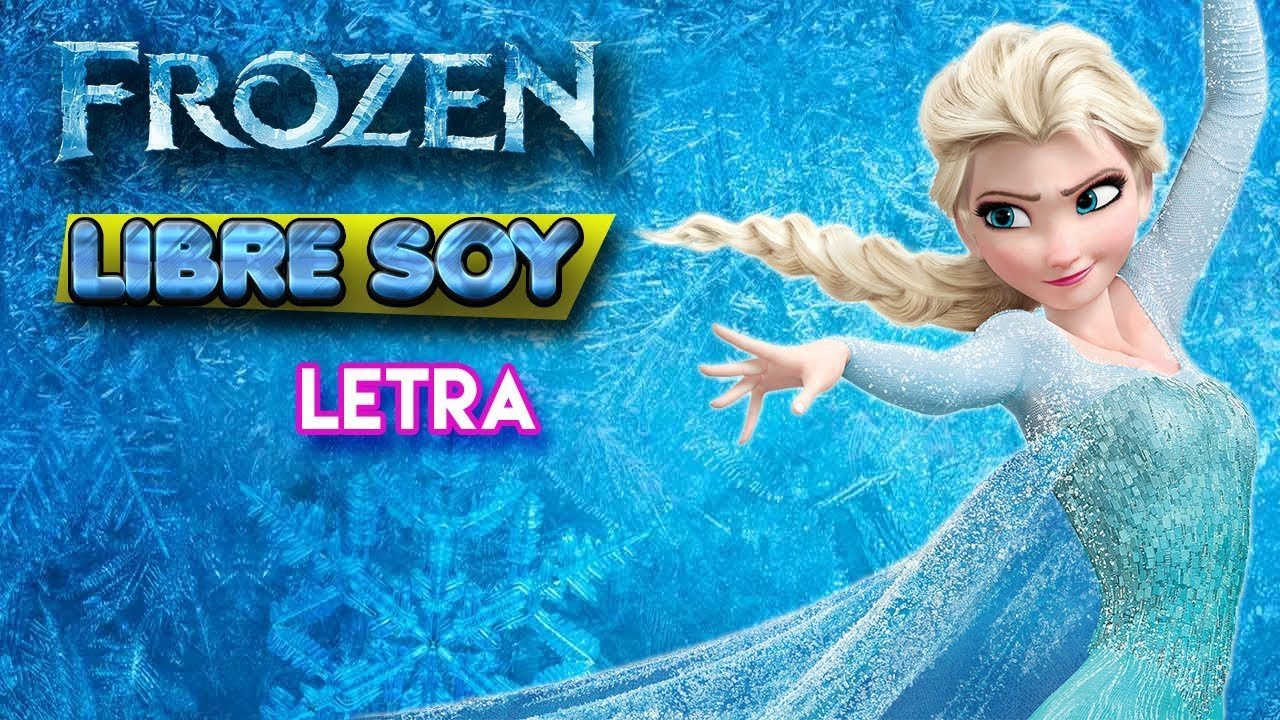 Frozen Libre Cancion Libre Soy Images Tagged With Libresoy On Instagram