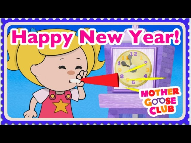 Auld Lang Syne - Mother Goose Club Rhymes for Kids