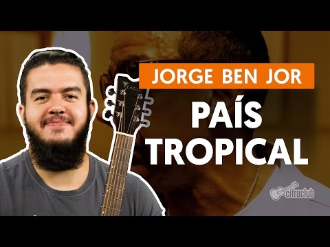 País Tropical - Jorge Ben Jor (aula de violão simplificada)