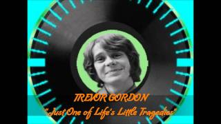 ♪ Trevor Gordon ❤ Just One of Life