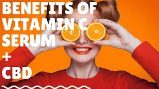 Benefits of Vitamin C Serum Cbd Face Serum | CBD Skin care