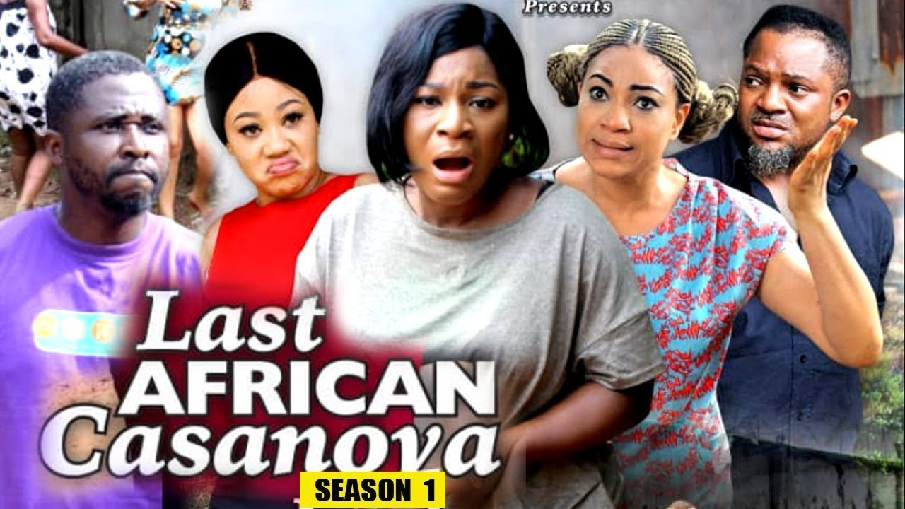 Download LAST AFRICAN CASANOVA SEASON 1 - (New Movie) 2019 Latest Nigerian Nollywood Movie Full HD