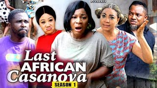 LAST AFRICAN CASANOVA SEASON 1 - (New Movie) 2019 Latest Nigerian Nollywood Movie Full HD