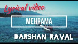 Mehrama - Love Aaj Kal Full Lyrical Kartik Sara Pritam Darshan Raval Antara Cinematic Video Status 