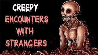5 TRUE CHILLING and CREEPY Encounters With STRANGERS And STALKERS / Scary Stories #15
