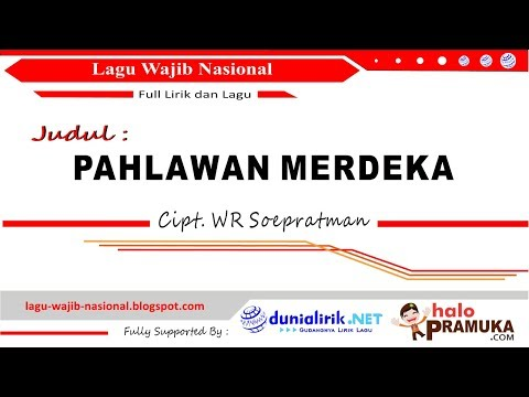 Lagu PAHLAWAN MERDEKA+Lirik (Wajib Nasional Ciptaan WR Soeratman)