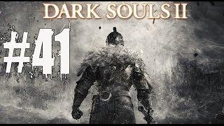 Dark Souls 2 Walkthrough Part 41 Gameplay Lets Play Playthrough