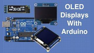 OLED Displays with Arduino - I2C \u0026 SPI OLEDs