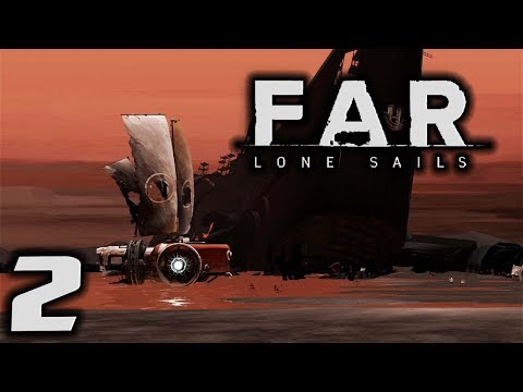 FAR LONE SAILS - Upgrades & Repairs! - Let's Play Far: Lone Sails Gameplay Part 2