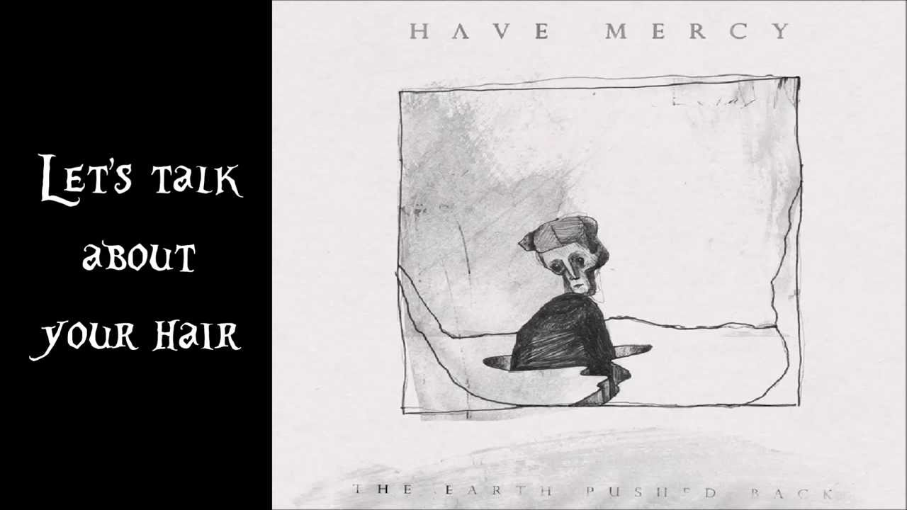 Have Mercy - Let's Talk About Your Hair Lyrics