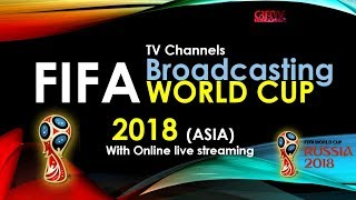 FIFA World Cup 2018 Broadcasting TV Channels in Asia and Online | FIFA 2018 Live Streaming Online