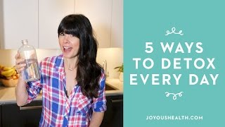 5 Ways I DETOX Every Day