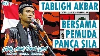 TERBARU TAUSIYAH BERSAMA PEMUDA PANCASILA PART 1 - USTADZ ABDUL SOMAD LC.MA