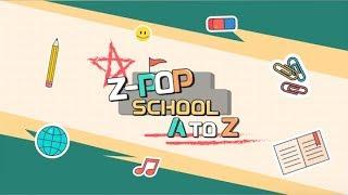 Z-POP SCHOOL : A to Z - Sneak Peek of Intro!