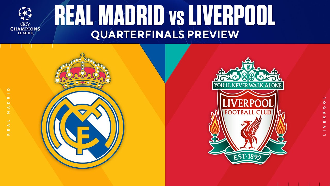 Real Madrid vs Liverpool | Quarterfinals Preview
