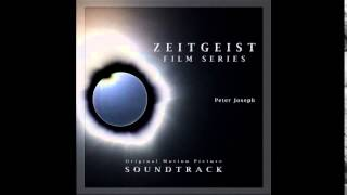 Peter Joseph - Zeitgeist Film Series (Original Motion Picture Soundtrack) - 06 Theme