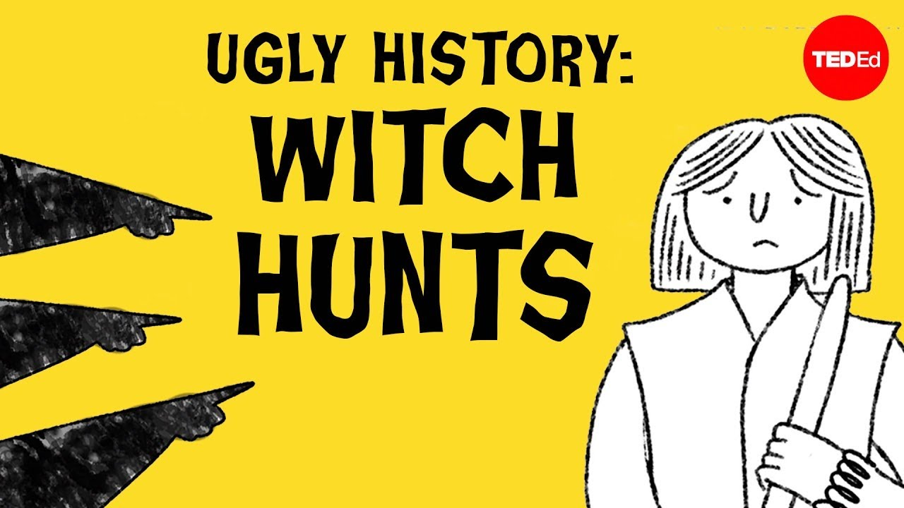 TED-Ed:Ugly History: Witch Hunts - Brian A. Pavlac