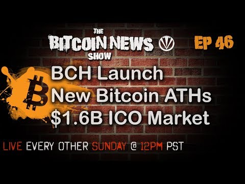 Bitcoin News #46 - BCH Launch, New ATHs, BTC-E, $1.6 Billion in ICOs