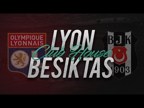 LYON - BESIKTAS // Club House