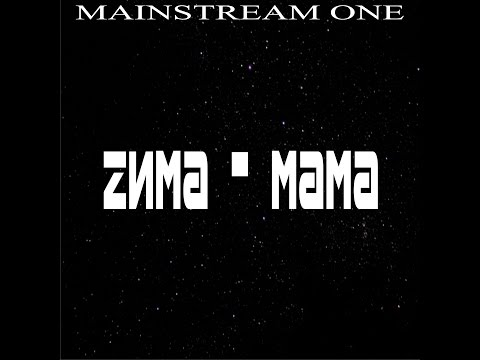Клип MainstreaM One - Zима-Мама