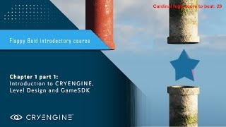 FlappyBoid Introduction to CRYENGINE - Chapter 1 part 1: Level Design and GameSDK