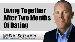 How Long After Dating Do You Move In Together