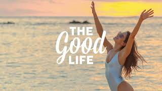 The Good Life Radio Mix #1 | Relaxing & Chill House Music Playlist 2020