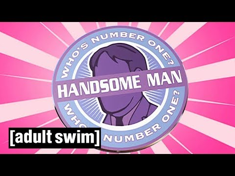 Tim and Eric's Handsome Videos | Tim and Eric Awesome Show, Great Job! | Adult Swim