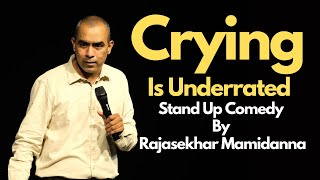 Crying is Underrated | Stand Up Comedy By Rajasekhar Mamidanna