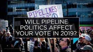 Will pipeline politics affect your vote in 2019? | Outburst