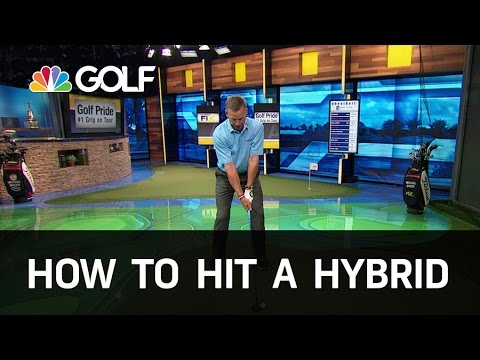 How to Hit a Hybrid Correctly   Golf Channel