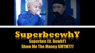 [Show Me The Money 7 | SMTM777] SuperbeewhY  - Superbee(ft. BewhY) (Eng/Rom) English Lyrics