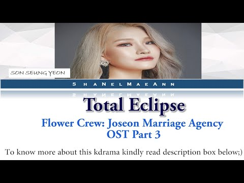 Download Total Eclipse easy s Son SeungYeon Flower Crew:Joseon Marriage Agency OST Part 3 #OstEasys Mp4 baru
