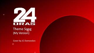 24 Oras Theme My Version 2017  beeps